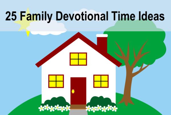 25 Family Devotional Time Ideas