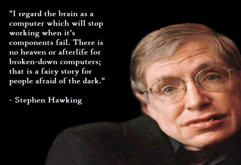Why Don't Brilliant Scientists Like Stephen Hawking Believe