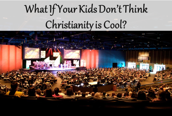 What If Your Kids Don't Think Christianity Is Cool?