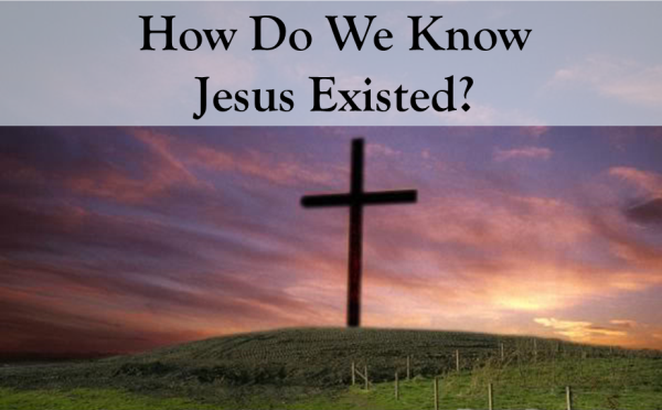 How Do We Know Jesus Existed?