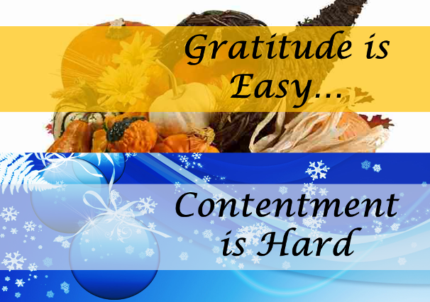Gratitude is Easy...Contentment is Hard