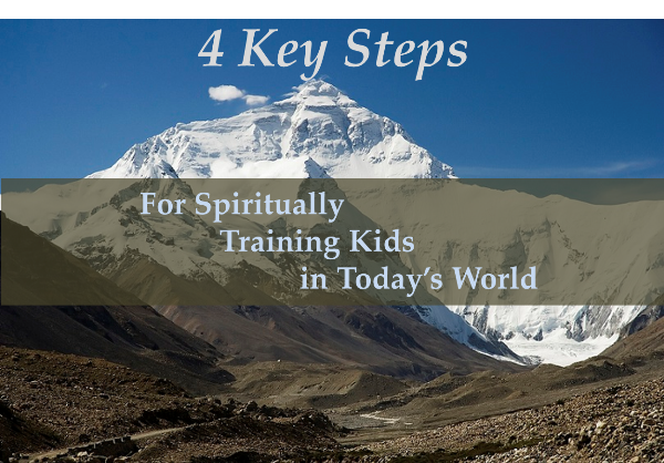 4 Key Steps for Spiritually Training Kids in Today's World